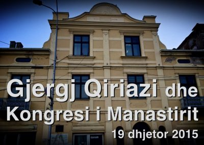 December 2015: Gjergj Qiriazi and the Congress of Monastir